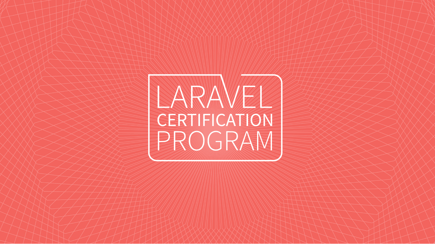 Passing Laravel Certification exam - Laravel | Larapulse Technology Blog